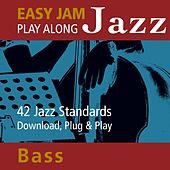 Easy Jam Jazz - Play Along Bass (42 Jazz Standards) by Easy Jam