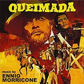 Play & Download Queimada (Original Motion Picture Soundtrack - Remastered) by Ennio Morricone | Napster