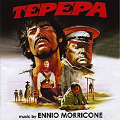 Play & Download Tepepa (Original Motion Picture Soundtrack Remastered) by Ennio Morricone | Napster