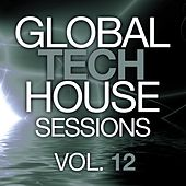 Global Tech House Sessions Vol. 12 - EP by Various Artists
