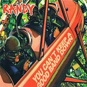 You can´t keep a good band down by Randy