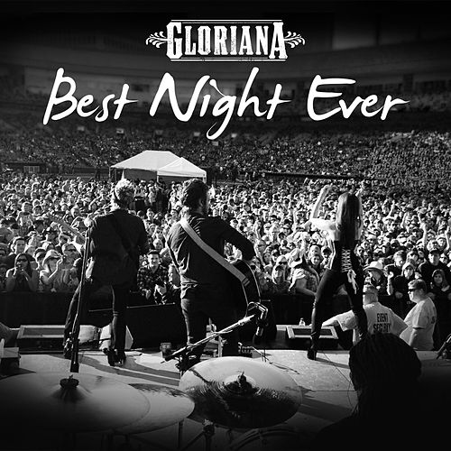 Play & Download Best Night Ever by Gloriana | Napster