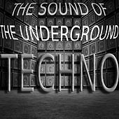 Techno, the Sound of the Underground by Various Artists