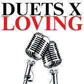 Duets X Loving by Various Artists