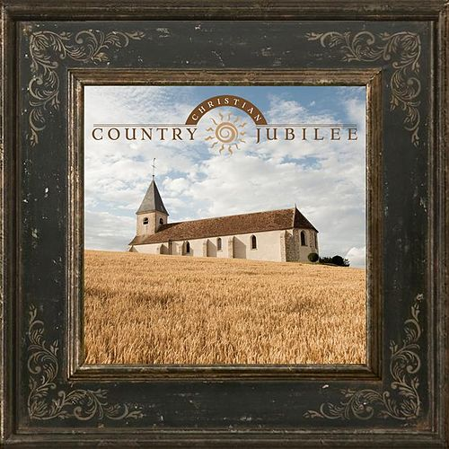 Play & Download Christian Country Jubilee by Various Artists | Napster