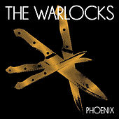 Play & Download Phoenix by The Warlocks | Napster