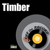 Timber by Off the Record