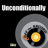 Unconditionally by Off the Record