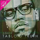 Tabloid Truth by J. Dash