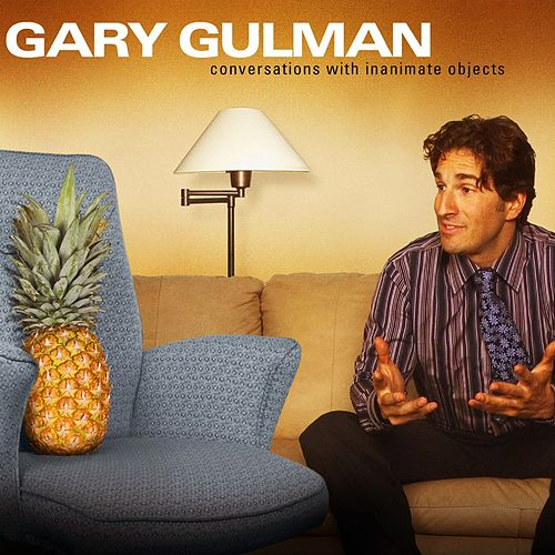 Conversations With Inanimate Objects by Gary Gulman