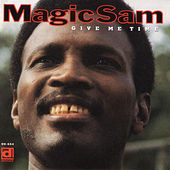 Give Me Time by Magic Sam