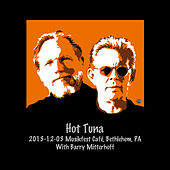 Play & Download 2013-12-03 musikfest Café, Bethlehem, PA (Live) by Hot Tuna | Napster