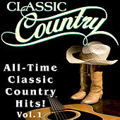 Play & Download Classic Country - All-Time Classic Country Hits, Vol. 1 by Various Artists | Napster