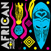 Play & Download African World Music by Various Artists | Napster