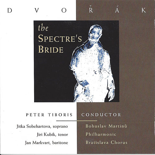 Dvořák: The Spectre's Bride by Bohuslav Martinu Philharmonic
