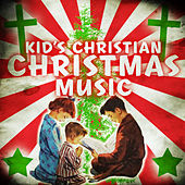 Kid's Christian Christmas Music by Various Artists