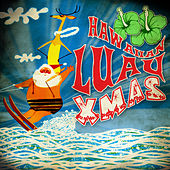 Play & Download Hawaiian Luau Xmas by Various Artists | Napster