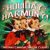 Holiday Harmony! Christmas Carolers Sing the Classics de Various Artists