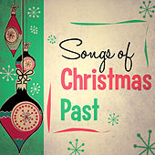 Play & Download Songs of Christmas Past by Various Artists | Napster