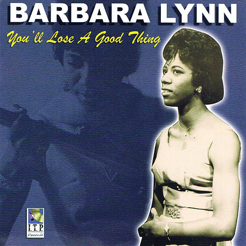 You'll Lose a Good Thing by Barbara Lynn