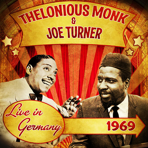 Play & Download Live in Germany, 1969 by Big Joe Turner | Napster