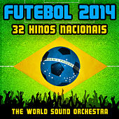 Play & Download Futebol 2014: 32 Hinos Nacionals by World Sound Orchestra | Napster