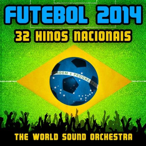 Futebol 2014: 32 Hinos Nacionals by World Sound Orchestra