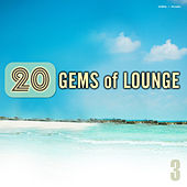 Play & Download 20 Gems of Lounge, Vol. 3 by Various Artists | Napster