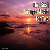 Play & Download The Best Lounge Music for Two, Vol. 2 by Various Artists | Napster