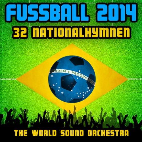 Fussball 2014 - 32 Nationalhymnen by World Sound Orchestra