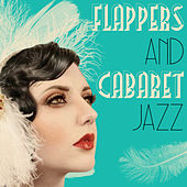 Play & Download Flappers & Cabaret Jazz by Various Artists | Napster