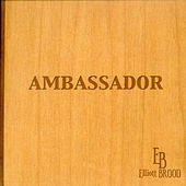 Play & Download Ambassador by Elliott Brood | Napster