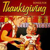 Play & Download Songs for Thanksgiving by Various Artists | Napster