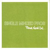 Play & Download From Now On by Single Minded Pros | Napster