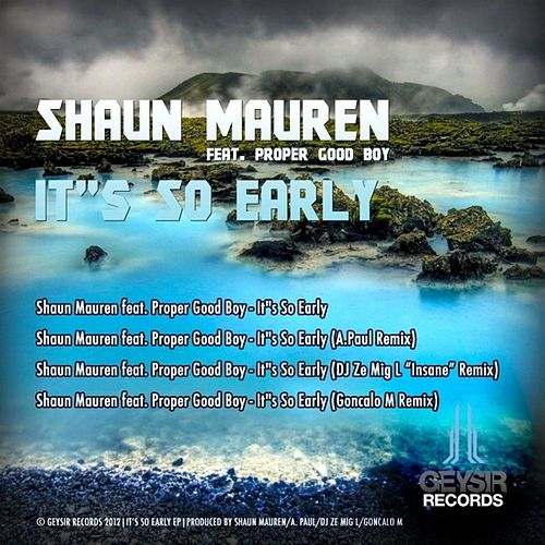Play & Download It's So Early EP by Shaun Mauren | Napster