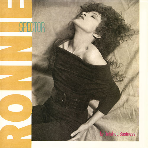 Unfinished Business by Ronnie Spector