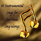 Play & Download 40 Instrumental Songs for Christmas Sing-Alongs by The O'Neill Brothers Group | Napster