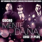 Play & Download Mente Dana (feat. Luigi 21 Plus & Boy Wonder) by Gocho | Napster