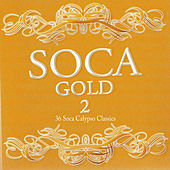 Soca Gold 2 by Various Artists