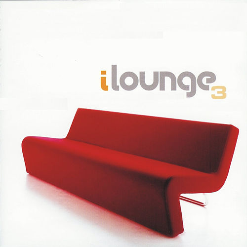 Play & Download iLounge, Volume 3 by Various Artists | Napster