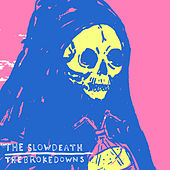 The Slow Death / The Brokedowns by Various Artists