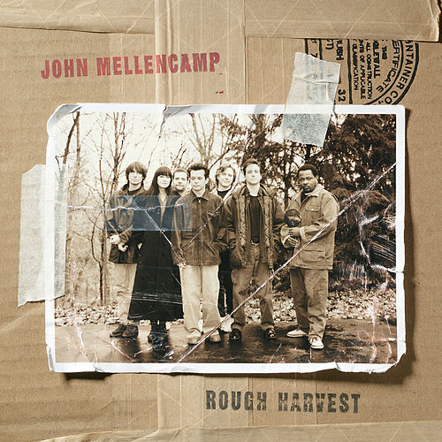 Play & Download Rough Harvest by John Mellencamp | Napster