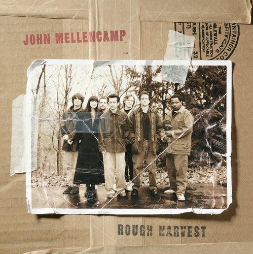 Rough Harvest by John Mellencamp