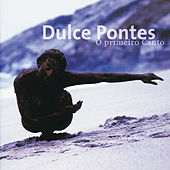 Play & Download O Primeiro Canto by Dulce Pontes | Napster