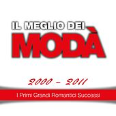Play & Download Il meglio dei Modà, 2000 - 2011 (I primi grandi romantici successi) by Modà | Napster