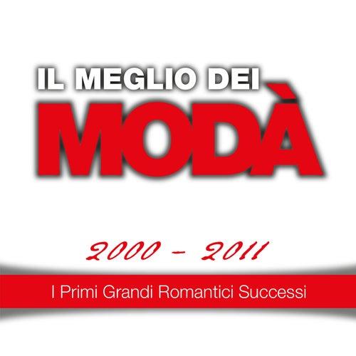 Play & Download Il meglio dei Modà, 2000 - 2011 (I primi grandi romantici successi) by Modà | Napster