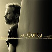 Writing In The Margins  by John Gorka