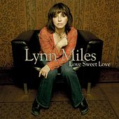 Play & Download Love Sweet Love  by Lynn Miles | Napster