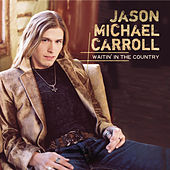 Play & Download Waitin' In The Country by Jason Michael Carroll | Napster