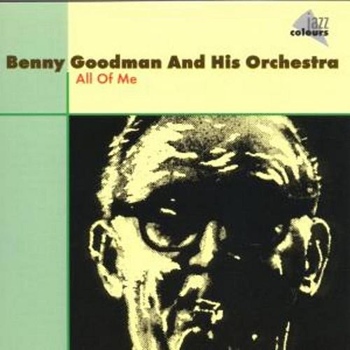 Play & Download All Of Me by Benny Goodman | Napster